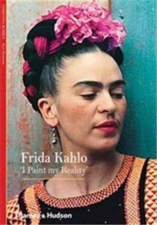 Frida Kahlo I Paint my Reality