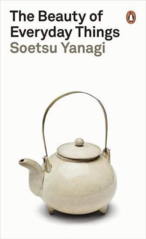 The Beauty of Everyday Things Soetsu Yanagi