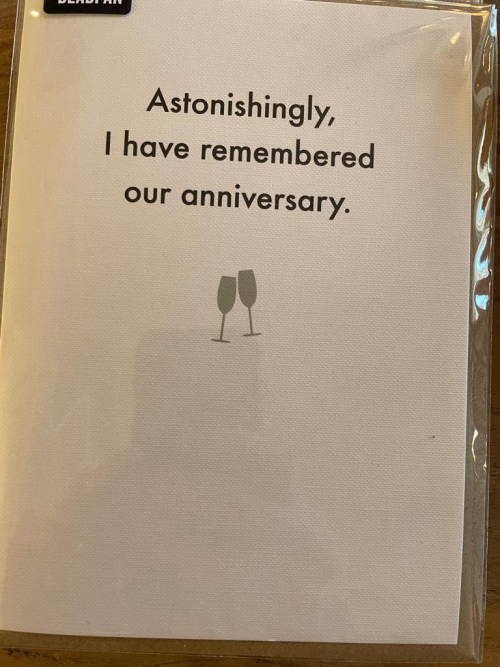 Astonishingly, I have remembered our anniversary